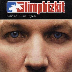 Behind Blue Eyes Limp Bizkit