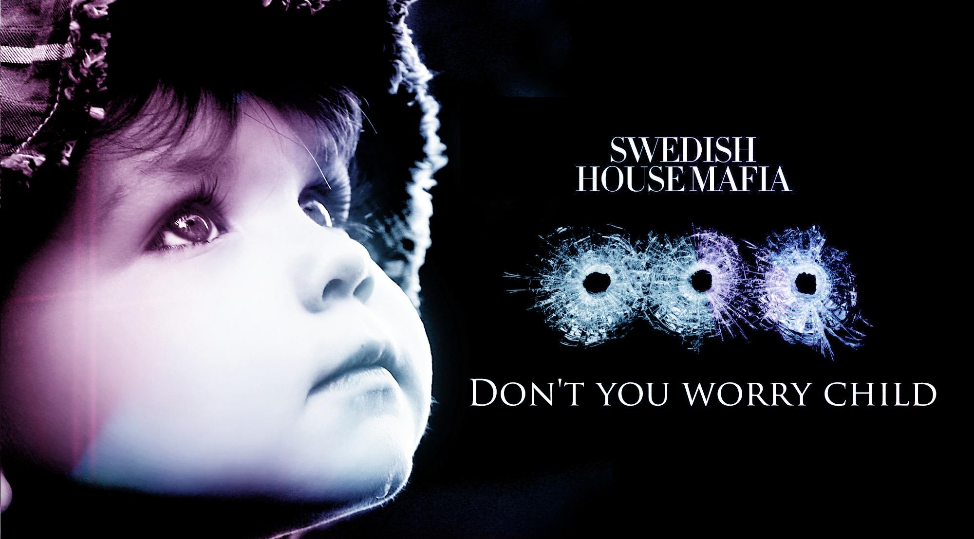 Don't You Worry Child Swedish House Mafia