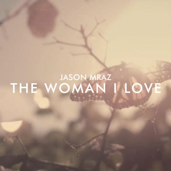 Jason Mraz - The Woman I Love