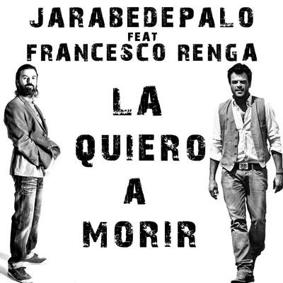 La Quiero a Morir Jarabe De Palo Francesco Renga