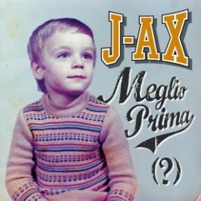 Meglio Prima J-Ax