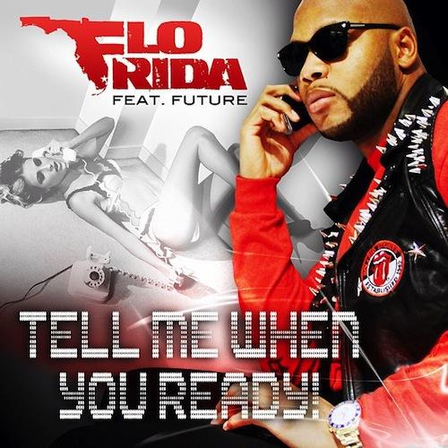 Tell Me When You Ready Flo Rida