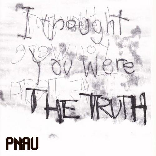 The Truth Pnau