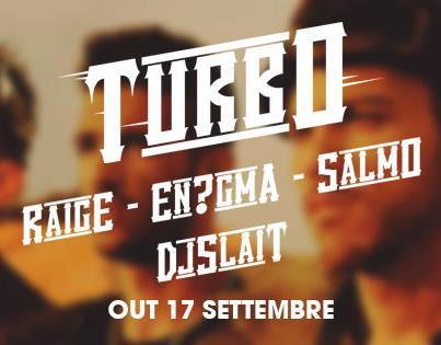 Turbo Raige ft. Enigma, Salmo & Dj Slait