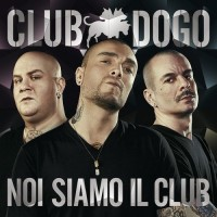 Club Dogo noia siamo il club