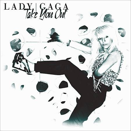 lady gaga take you out