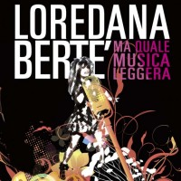 Loredana Berté Ma quale musica leggera