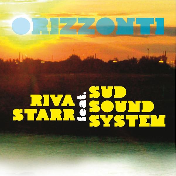 Orizzonti Sud Sound System Riva Starr